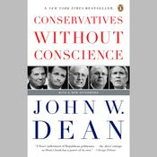 Conservatives Without Conscience Audiobook, by John W. Dean