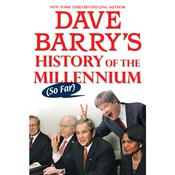 Dave Barry's History of the Millennium (So Far), by Dave Barry