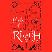 Girls of Riyadh: A Novel Audiobook, by Rajaa Alsanea