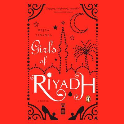 Girls of Riyadh: A Novel Audiobook, by Rajaa Alsanea