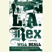L.A. Rex, by Will Beall