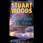 Shoot Him If He Runs, by Stuart Woods