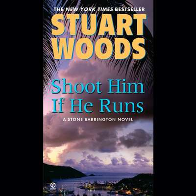Shoot Him If He Runs Audiobook, by Stuart Woods