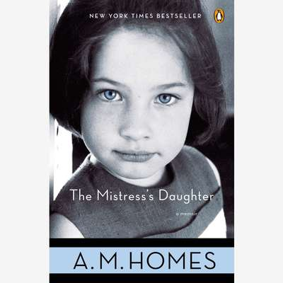 The Mistresss Daughter: A Memoir Audiobook, by A. M. Homes