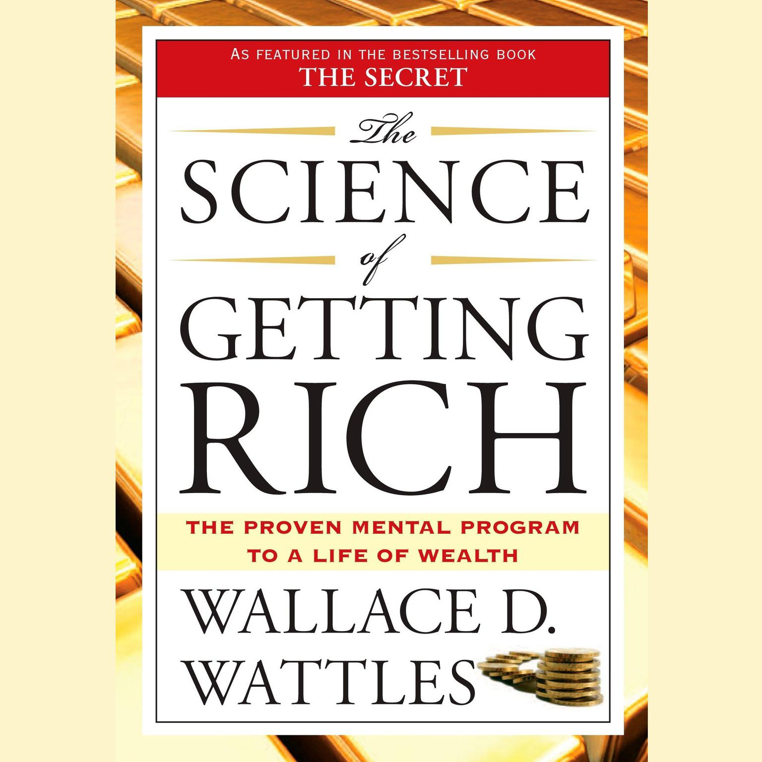 Printable The Science of Getting Rich: The Proven Mental Program to a Life of Wealth Audiobook Cover Art