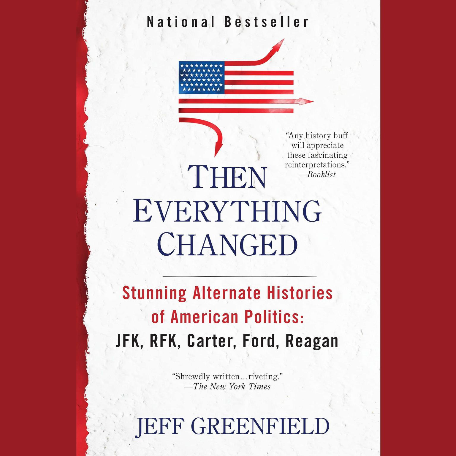 Printable Then Everything Changed: Stunning Alternate Histories of American Politics: JFK, RFK, Carter, Ford,Reagan Audiobook Cover Art