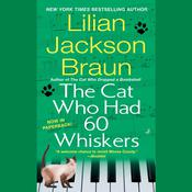 The Cat Who Had 60 Whiskers, by Lilian Jackson Braun
