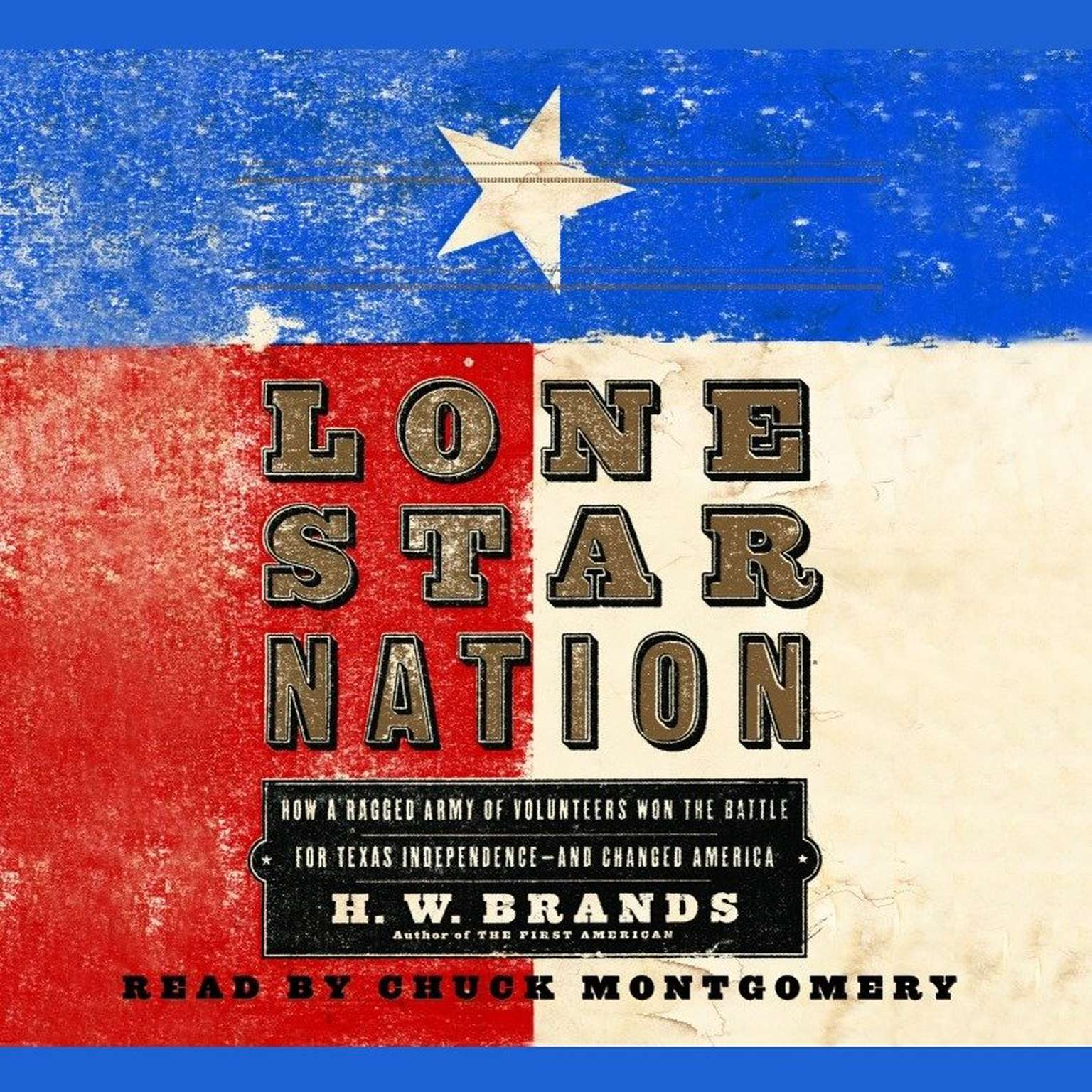 Printable Lone Star Nation: How a Ragged Army of Courageous Volunteers Won the Battle for Texas Independence Audiobook Cover Art