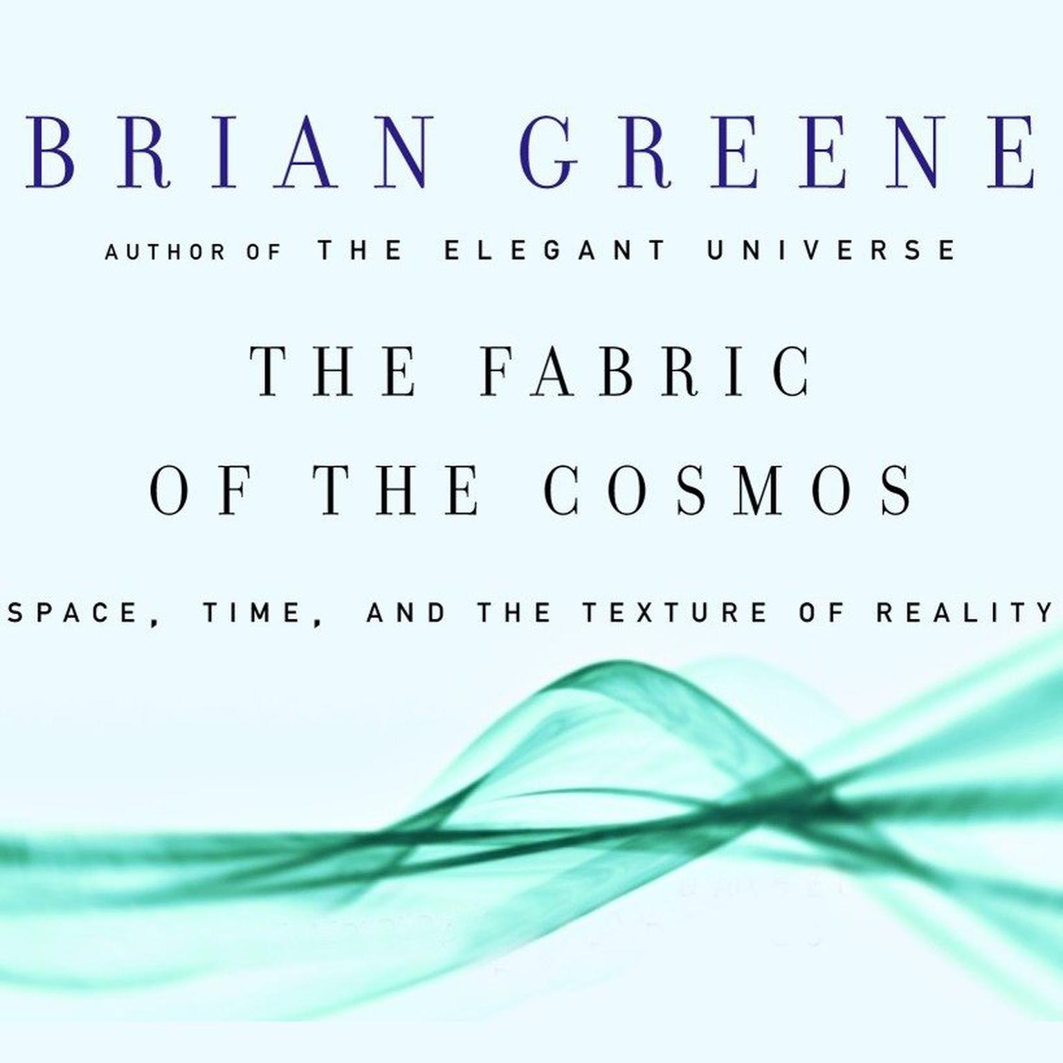 Printable The Fabric of the Cosmos: Space, Time and the Texture of Reality Audiobook Cover Art