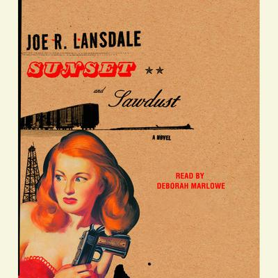 Sunset and Sawdust Audiobook, by Joe R. Lansdale