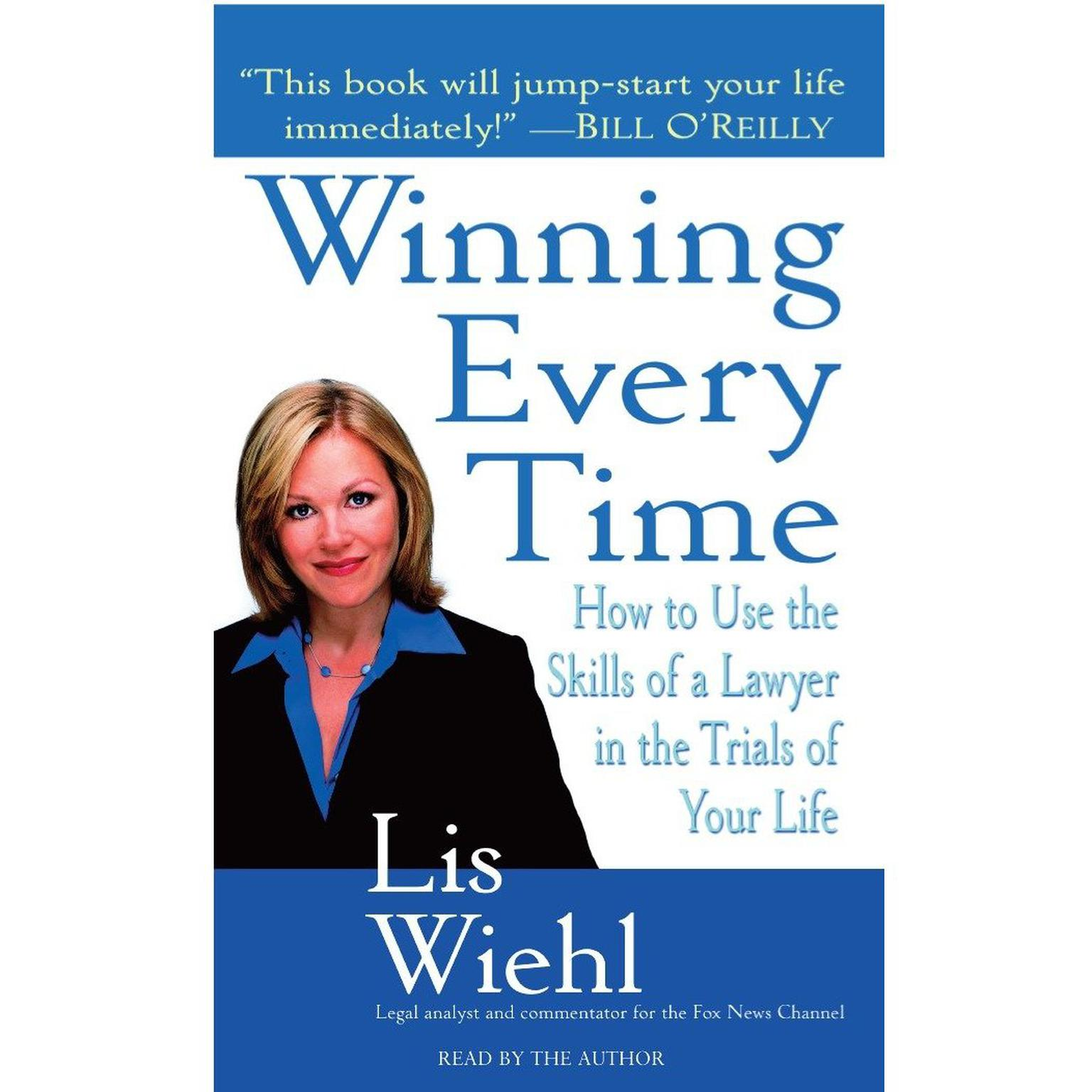Printable Winning Every Time: How to Use the Skills of a Lawyer in the Trials of Your Life Audiobook Cover Art