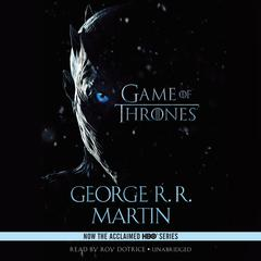 A Game of Thrones: A Song of Ice and Fire: Book One Audiobook, by