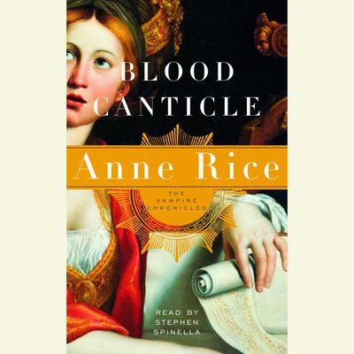 Blood Canticle: The Vampire Chronicles Audiobook, by Anne Rice