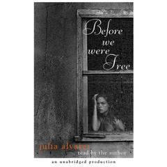Before We Were Free Audiobook, by Julia Alvarez