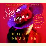 The Queen of the Big Time, by Adriana Trigiani