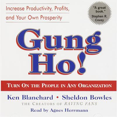 Gung Ho!: Turn On the People in Any Organization Audiobook, by Ken Blanchard