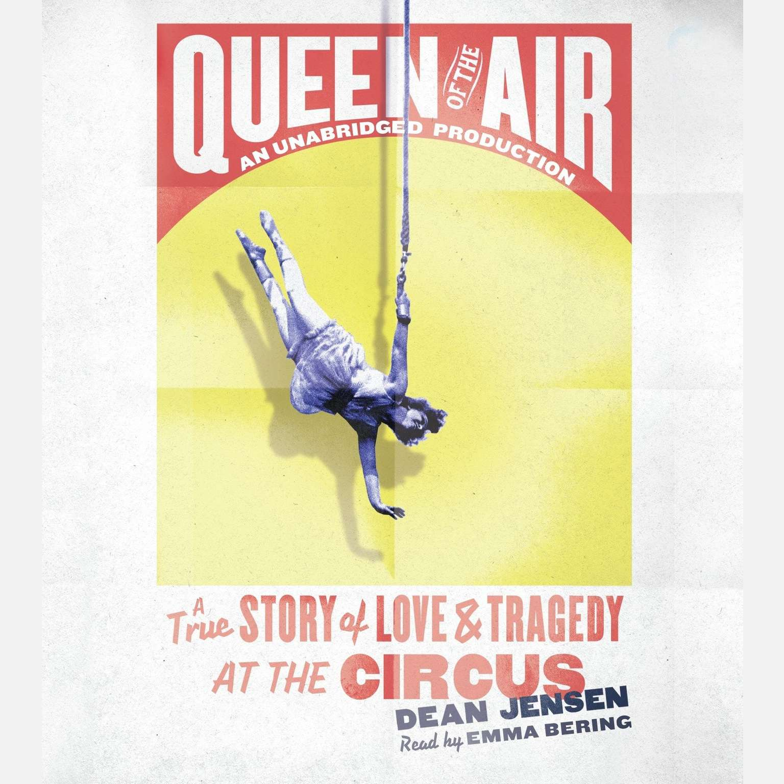 Printable Queen of the Air: A True Story of Love and Tragedy at the Circus Audiobook Cover Art