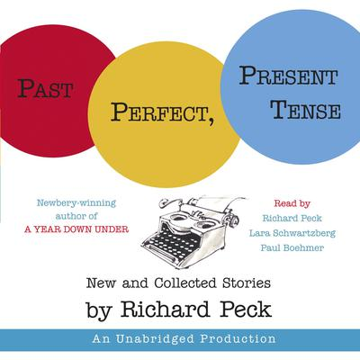 Past Perfect, Present Tense Audiobook, by Richard Peck