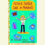 Agnes Parker... Girl in Progress Audiobook, by Kathleen O'Dell