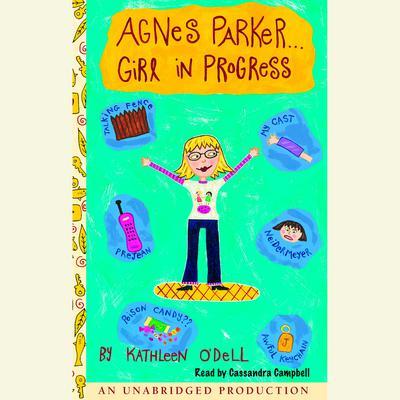 Agnes Parker... Girl in Progress Audiobook, by Kathleen O'Dell