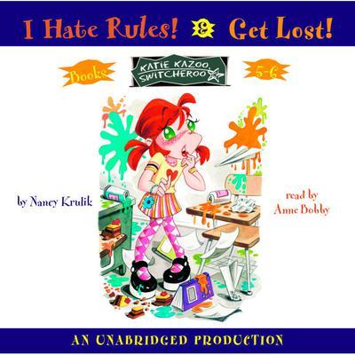 Katie Kazoo, Switcheroo: Books 5 and 6: Katie Kazoo, Switcheroo #5: I Hate Rules; Katie Kazoo, Switcheroo #6: Get Lost! Audiobook, by Nancy Krulik