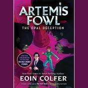 Artemis Fowl 4: Opal Deception, by Eoin Colfer