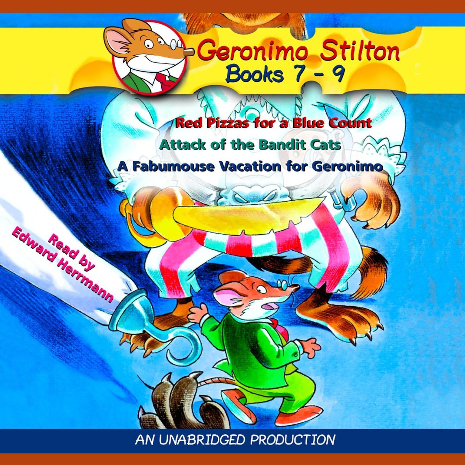 Printable Geronimo Stilton: Books 7-9: #7: Red Pizzas for a Blue Count; #8: Attack of the Bandit Cats; #9: A Fabulous Vacation for Geronimo Audiobook Cover Art