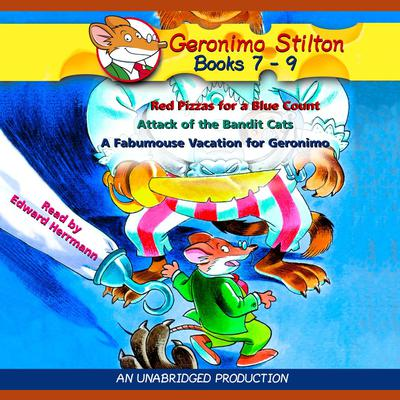 Geronimo Stilton: Books 7-9: #7: Red Pizzas for a Blue Count; #8: Attack of the Bandit Cats; #9: A Fabulous Vacation for Geronimo Audiobook, by