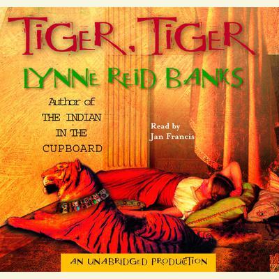 Tiger, Tiger Audiobook, by Lynne Reid Banks
