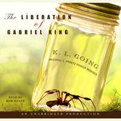 The Liberation of Gabriel King Audiobook, by K. L. Going