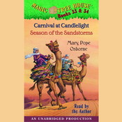 Magic Tree House: Books 33 & 34: Carnival at Candlelight, Season of the Sandstorms, by Mary Pope Osborne