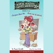 Katie Kazoo, Switcheroo: Books 1 and 2: Katie Kazoo, Switcheroo #1: Anyone But Me; Katie Kazoo, Switcheroo #2: Out to Lunch! Audiobook, by Nancy Krulik