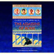 The Assassins of Rome: The Roman Mysteries #4, by Caroline Lawrence