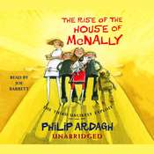 The Rise of the House of McNally: The Third Unlikely Exploit Audiobook, by Philip Ardagh