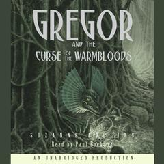 The Underland Chronicles Book Three: Gregor and the Curse of the Warmbloods Audiobook, by Suzanne Collins
