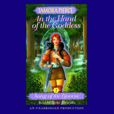 In the Hand of the Goddess: Song of the Lioness #2 Audiobook, by