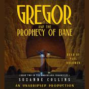 The Underland Chronicles Book Two: Gregor and the Prophecy of Bane Audiobook, by Suzanne Collins