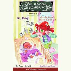 Katie Kazoo, Switcheroo: Books 3 and 4: Katie Kazoo, Switcheroo #3: Oh Baby!; Katie Kazoo, Switcheroo #4: Girls Dont Have Cooties Audiobook, by Nancy Krulik