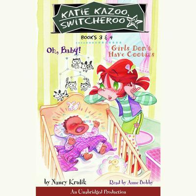 Katie Kazoo, Switcheroo: Books 3 and 4: Katie Kazoo, Switcheroo #3: Oh Baby!; Katie Kazoo, Switcheroo #4: Girls Dont Have Cooties Audiobook, by Nancy Krulik