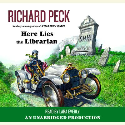 Here Lies the Librarian Audiobook, by Richard Peck