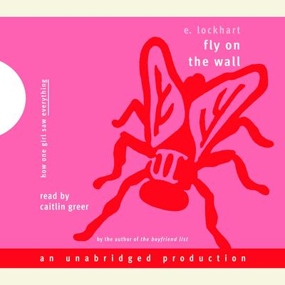 Fly on the Wall Audiobook, by E. Lockhart