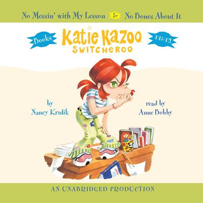 Katie Kazoo, Switcheroo: Books 11 & 12: No Messin With My Lesson and No Bones About It Audiobook, by