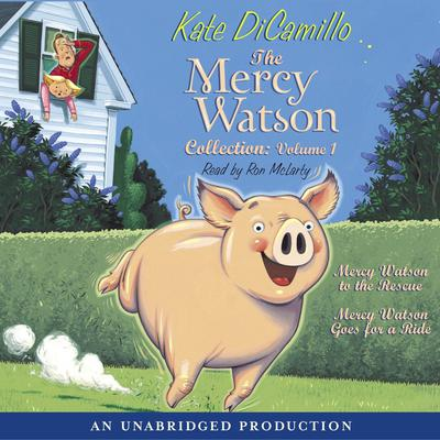 The Mercy Watson Collection Volume I: #1: Mercy Watson to the Rescue; #2: Mercy Watson Goes For a Ride Audiobook, by