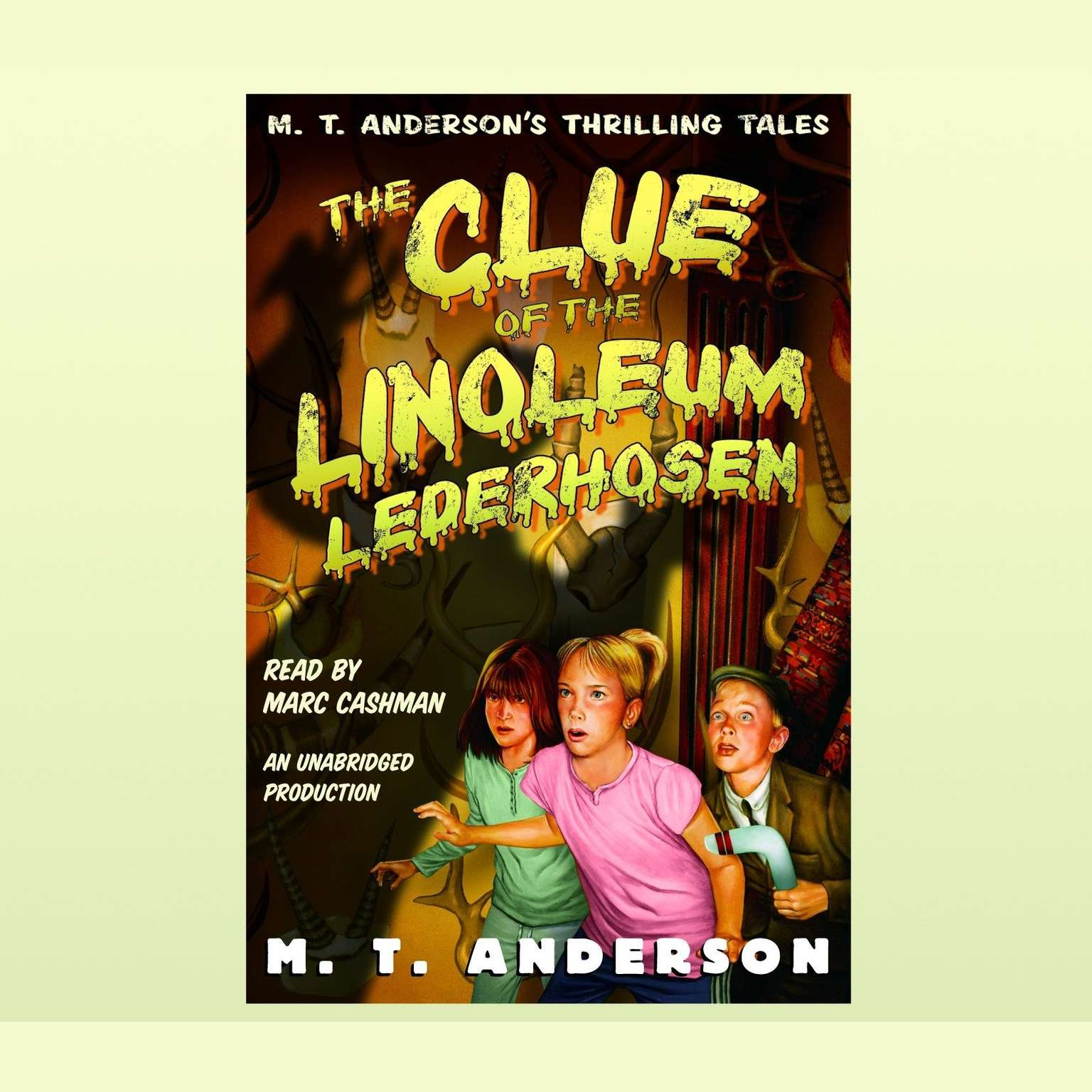 Printable The Clue of the Linoleum Lederhosen: M.T. Anderson's Thrilling Tales Audiobook Cover Art