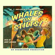 Whales on Stilts: M.T. Andersons Thrilling Tales Audiobook, by M. T. Anderson