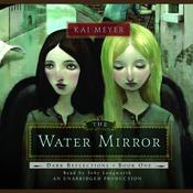 The Water Mirror: Dark Reflections Book 1 Audiobook, by Kai Meyer