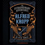 The Extraordinary Adventures of Alfred Kropp Audiobook, by Rick Yancey