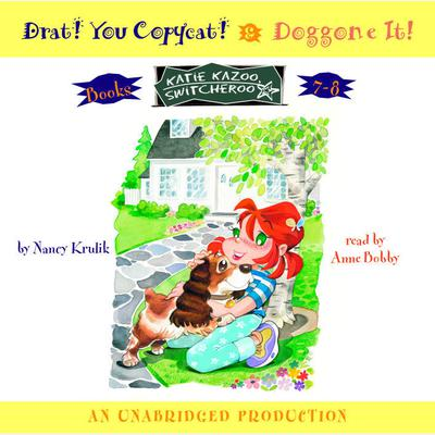 Katie Kazoo: Books 7 and 8: Katie Kazoo, Switcheroo #7: Drat! You Copycat!; Katie Kazoo, Switcheroo #8: Doggone It! Audiobook, by Nancy Krulik