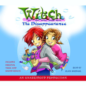 The Disappearance: W.I.T.C.H. Book 2 Audiobook, by Elizabeth Lenhard