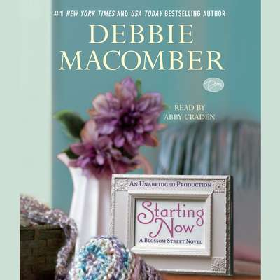 Starting Now: A Blossom Street Novel Audiobook, by Debbie Macomber